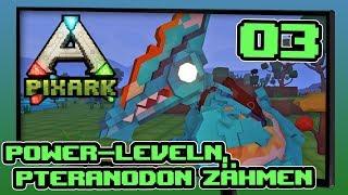 PixArk Deutsch 🐾 #03 Power-Leveln & Pteranodon zähmen | Let's Play PixARK Gameplay Deutsch German