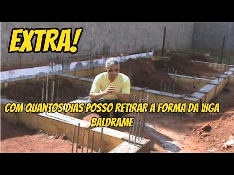 EXTRA! COM QUANTOS DIAS POSSO RETIRAR A FORMA DA VIGA BALDRAME?