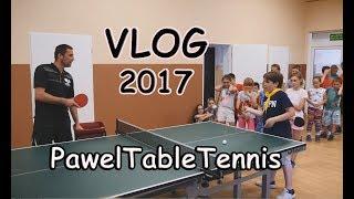 Vlog 2017 - PawelTableTennis