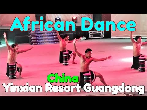 African Dance Show अफ्रीकन नाच  | Yinxian Resort Guangdong China | Verious Kind Of Show | Top Visit