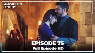 Magnificent Century Episode 75 | English Subtitle HD
