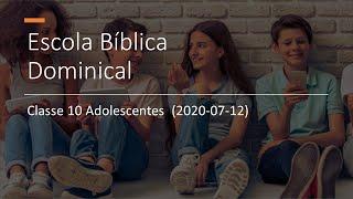 EBD 12/07/2020 - Classe 10 Adolescentes