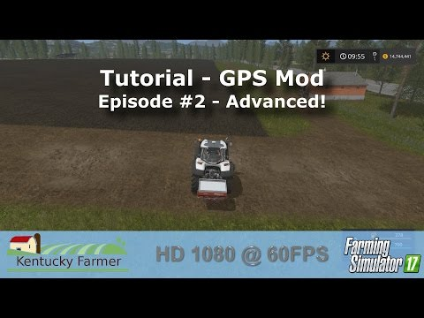 FS17 GPS Mod Tutorial #2 Advanced