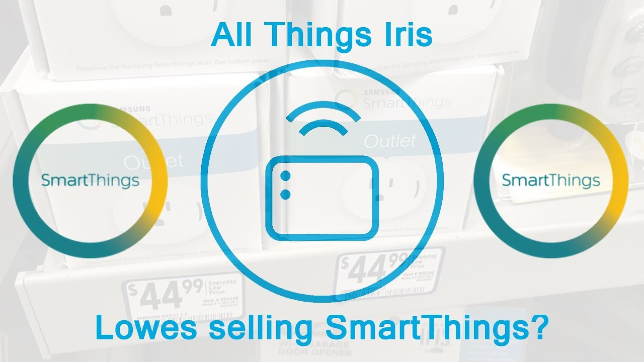 Lowes selling SmartThings ? Is Iris done?