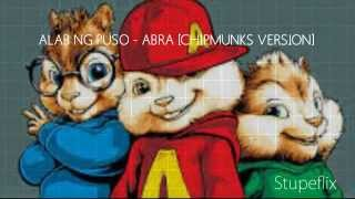 Repeat youtube video ALAB NG PUSO - ABRA [CHIPMUNKS VERSION]