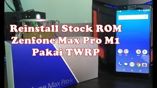 Re-Install Stock ROM dari Custom ROM Zenfone Max Pro M1 Lewat TWRP