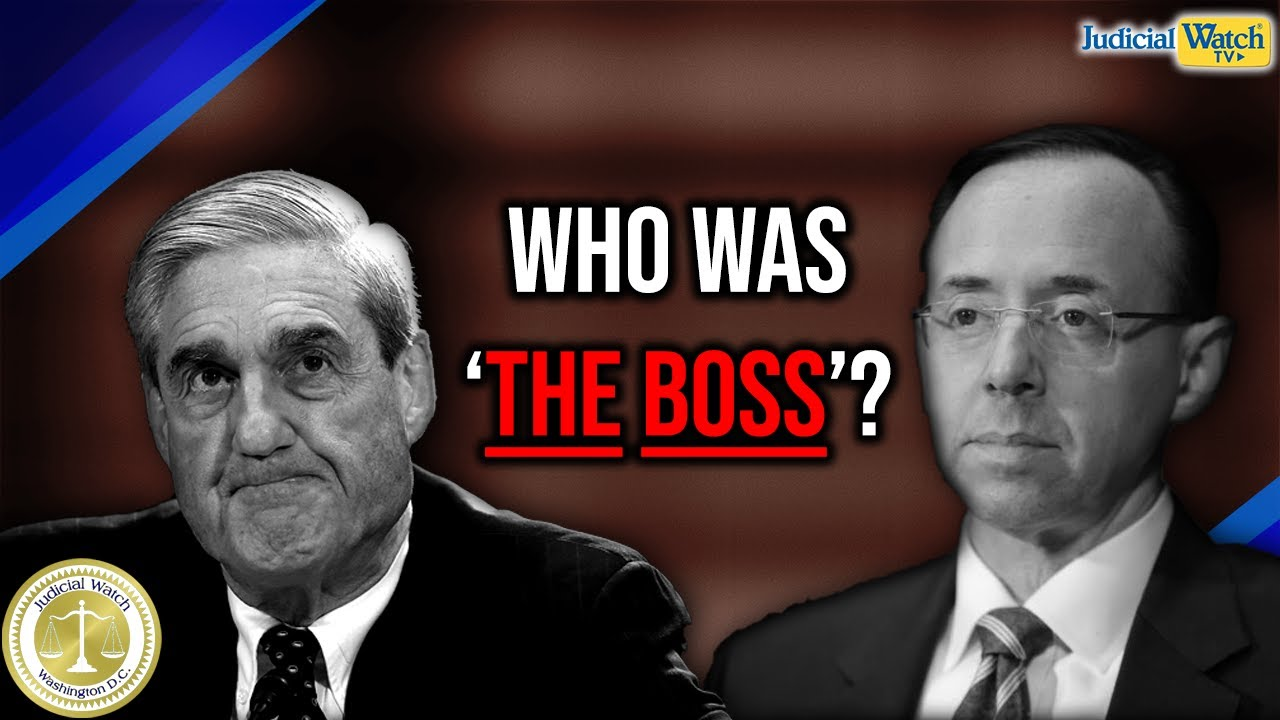 "Judicial Watch Docs Reveal Rosenstein Confiding to Mueller: ""The Boss Doesn't Know About o"