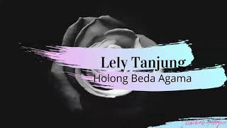 Lirik Lagu Batak dan Artinya Holong Beda Agama - Lely Tanjung   Lagu Batak Terbaru