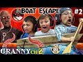 GRANNY'S HOUSE but no GRANNY!  Boat Escape + Grandpa God Mode (FGTeeV's Chapter 2 Pt. Two)