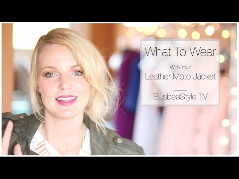 What To Wear With Your Leather Moto Jacket | BusbeeStyle TV