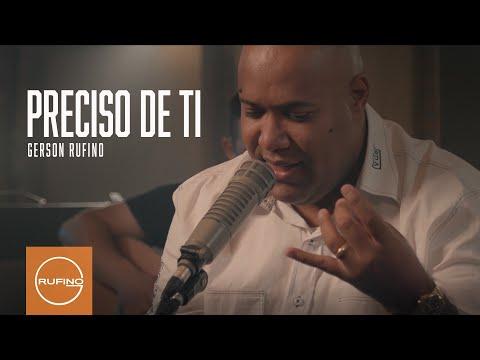 Gerson Rufino – Preciso de ti
