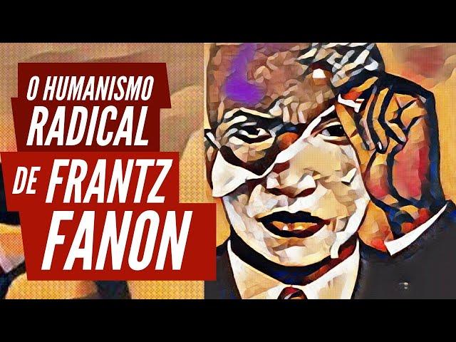 O humanismo radical de Frantz Fanon