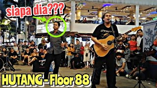 HUTANG - Floor88|siapa lelaki berkemeja tu?tiba-tiba dia masuk main alat muzik Abg Zam