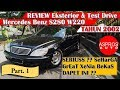REVIEW EKSTERIOR & TEST DRIVE : MERCEDES BENZ S280 W220 TAHUN 2002 By ASPROS AUTO