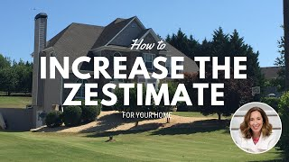 How to increase your Zestimate