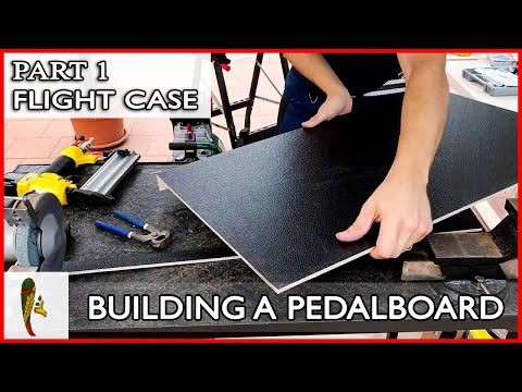 How To Build A Pedalboard  -  PART 1:  FLIGHT CASE