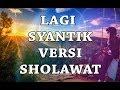 Sholawat Versi Lagi Syantik  Cover Lirik Arab
