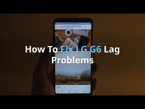 Top 5 Ways to Fix Performance Lags on LG G6 and Sp