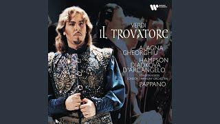 Il Trovatore, Parte Terza - Il figlio della Zingara, (Scena sesta) : Manrico? / Che? / La...