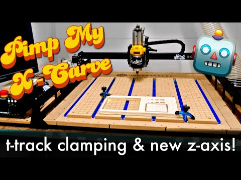 Adding T-Track Clamps and a New Z-Axis To My X-Carve CNC 🤖// How To