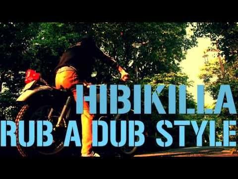 HIBIKILLA - RUB A DUB STYLE