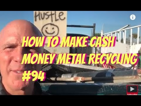 How To Make Cash Money Metal Recycling #94