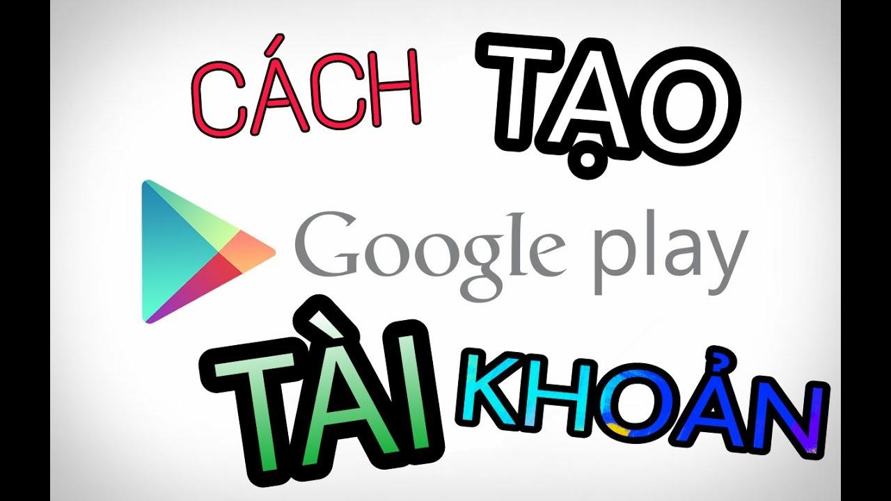 Cách tạo một tài khoản Google Play/CH Play – Dokuhama Channel