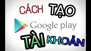 Cách tạo một tài khoản Google Play/CH Play - Dokuhama Channel