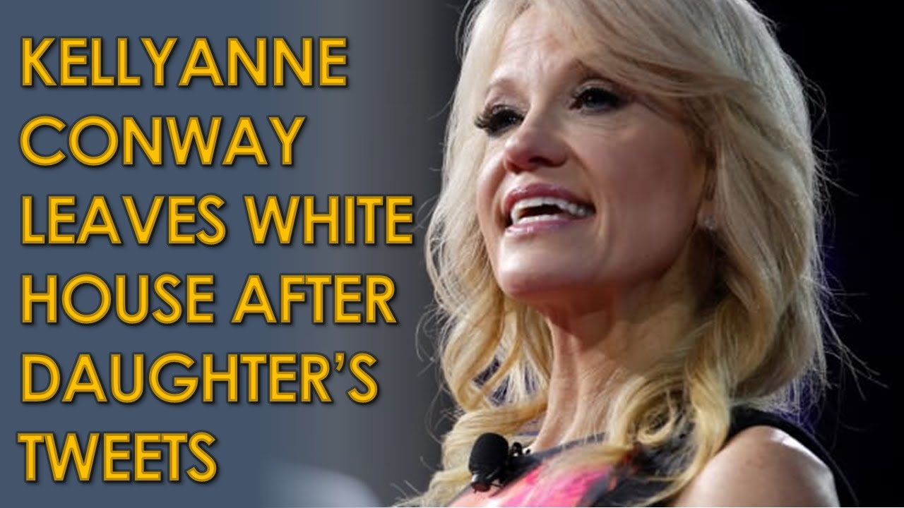 Kellyanne Conway Leaving White House After Daughter Claudia Conway S Tweets Youtube