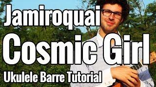 Jamiroquai - Cosmic Girl - Ukulele Tutorial (Barre Exercise)