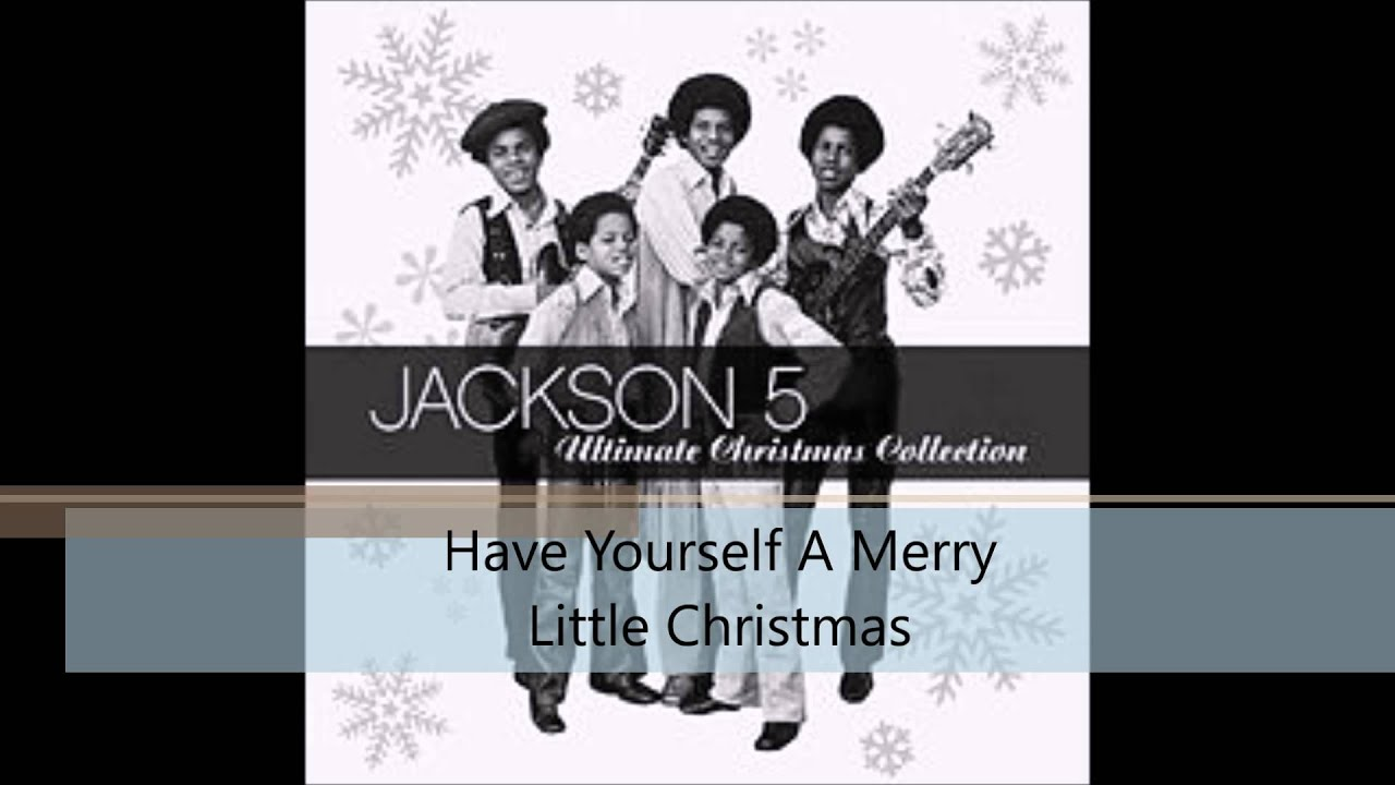 Ultimate Collection Jackson 5: Have Yourself A Merry Little Christmas W/lyrics (desc