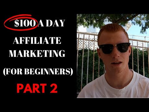 $100 a Day with AFFILIATE MARKETING (Part 2)