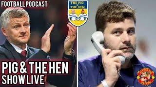 Manager Sack Race Solskjaer or Poch? + Football Racism Getting Worse? | Pig & The Hen Show LIVE