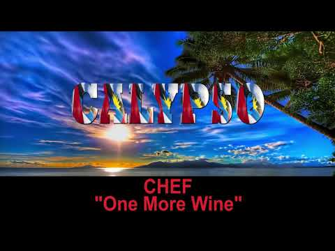 Chef - One More Wine (Antigua 2019 Calypso)