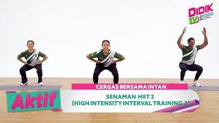 Aktif (2021) | Cergas Bersama Intan – Senaman HIIT 2 (High Intensity Interval Training 2)