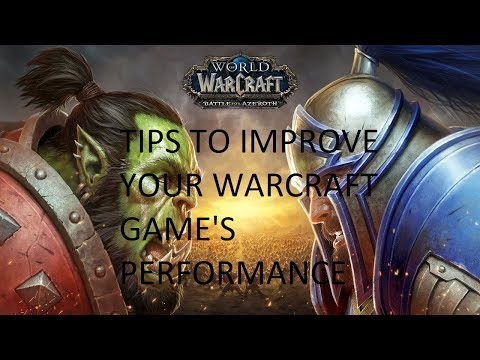 How To Improve Your World Of WarCraft FPS And Load Times