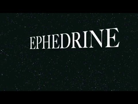 Ephedrine: Use at your own risk. *Must see side effects*