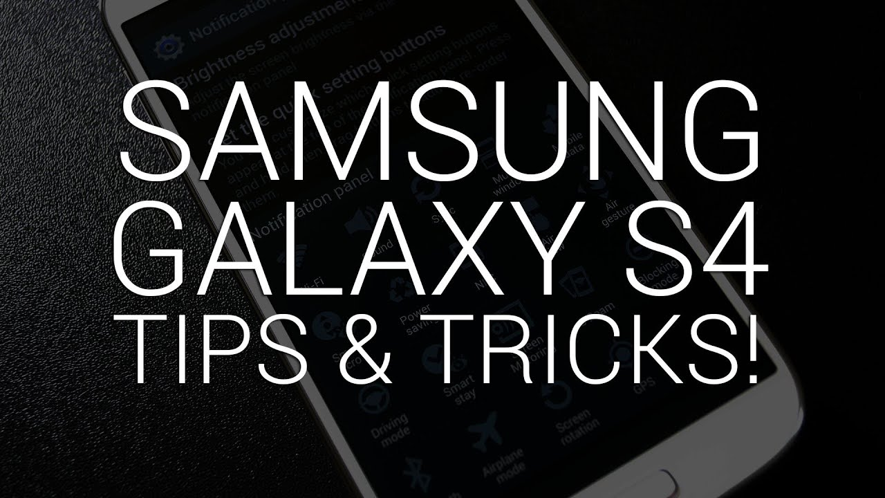 Samsung Galaxy S4 - 10 Tips & Tricks!