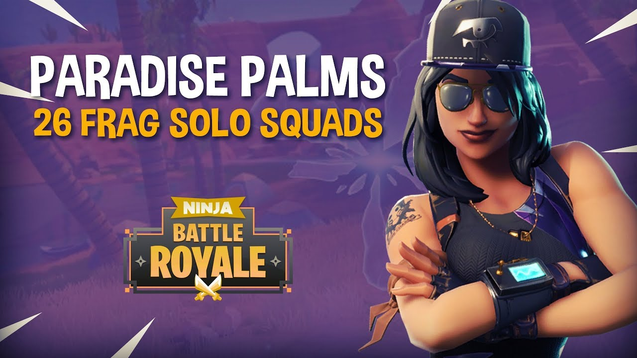 Paradise Palms 26 Frag Solo Squads!! - Fortnite Battle Royale Gameplay - Ninja #1