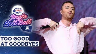 Download Sam Smith - Too Good At Goodbyes (Live at Capital's Jingle Bell Ball 2019) | Capital Mp3 and Videos