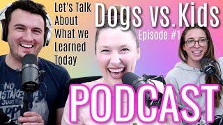 Dogs vs. Kids Podcast #1 w/ Special Guest Rachel Ballinger