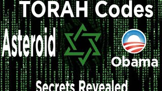 "TORAH CODES SHOCKING EVIDENCE about Obama and ""asteroid"" for 2015/2016!!!"