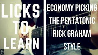 Licks To Learn - Economy Picking The Pentatonic (Rick Graham Style)