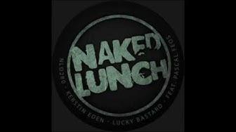 Kerstin Eden - Lucky Bastard (Eden & Feos Dirty Orginal) [Naked Lunch]
