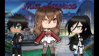 🌟 [] Miss America [] GLMM [] Gacha Life Mini Movie [] 🌟