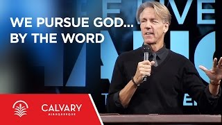 We Pursue God...By The Word - Acts 2:42 - Skip Heitzig