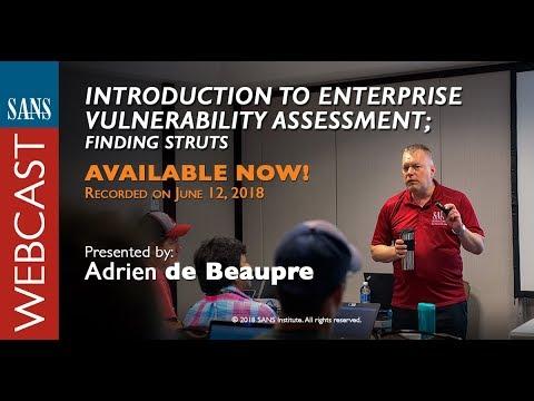 SANS Webcast: Introduction To Enterprise Vulnerability Assessment, Finding Struts