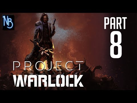 Project Warlock Walkthrough Part 8 No Commentary