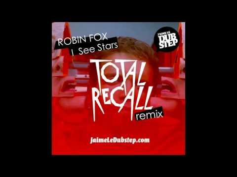 Robin Fox - I See Stars - Total Recall's Xtra Ravey Remix