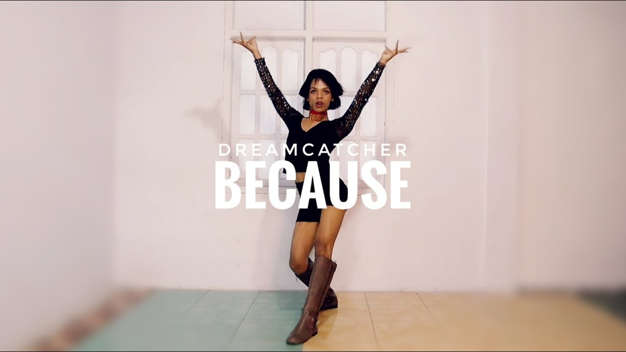 Dreamcatcher - BEcause   DANCE COVER by ZD-EBI
